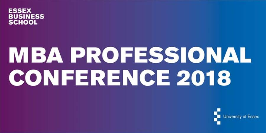 Essex Business School Inaugural MBA Professional Conference 2018